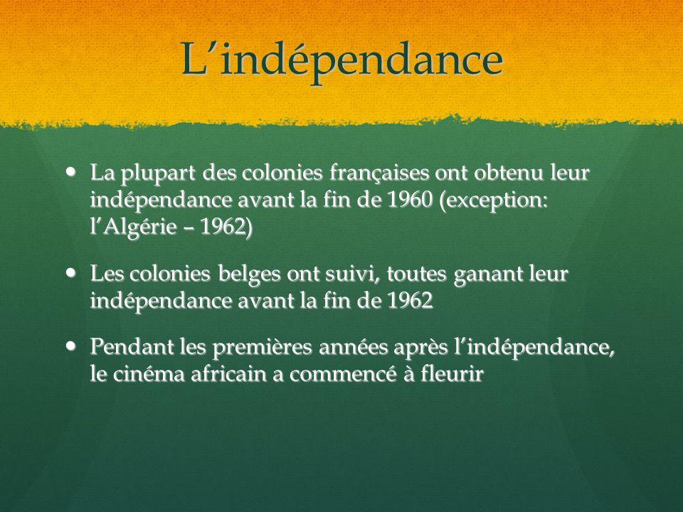 Lindépendance La plupart des colonies françaises ont obtenu leur indépendance avant la fin de 1960 (exception: lAlgérie – 1962) La plupart des colonie