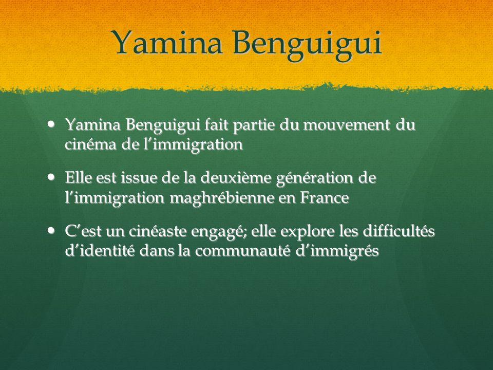 Yamina Benguigui Yamina Benguigui fait partie du mouvement du cinéma de limmigration Yamina Benguigui fait partie du mouvement du cinéma de limmigrati