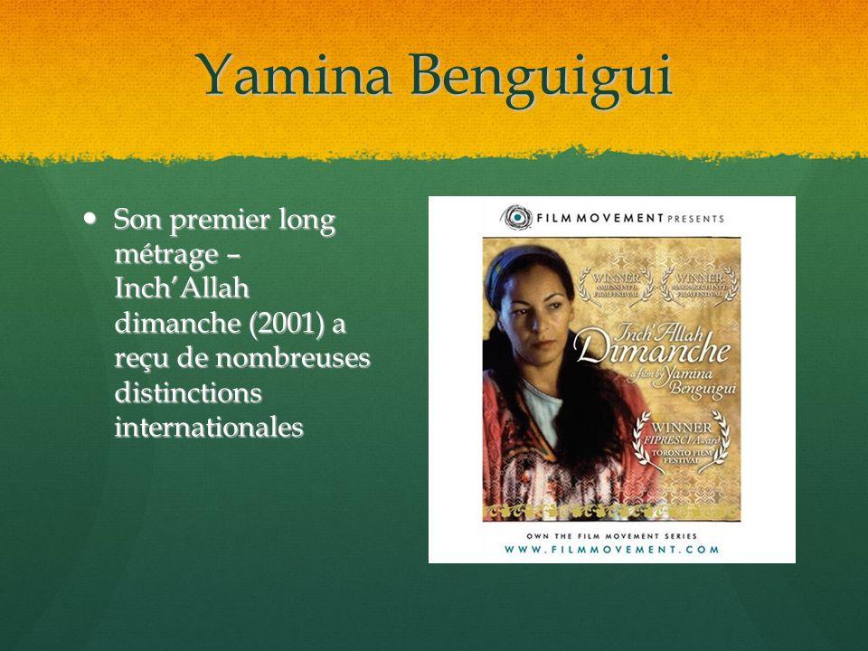 Yamina Benguigui Son premier long métrage – InchAllah dimanche (2001) a reçu de nombreuses distinctions internationales Son premier long métrage – Inc