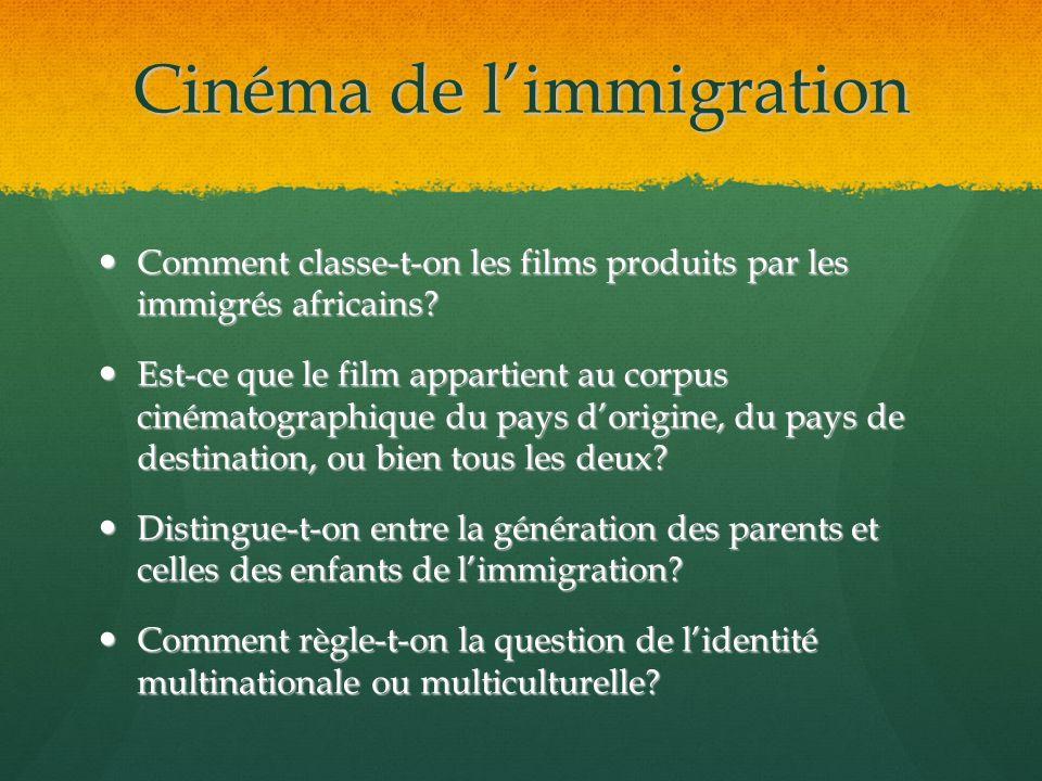 Cinéma de limmigration Comment classe-t-on les films produits par les immigrés africains? Comment classe-t-on les films produits par les immigrés afri