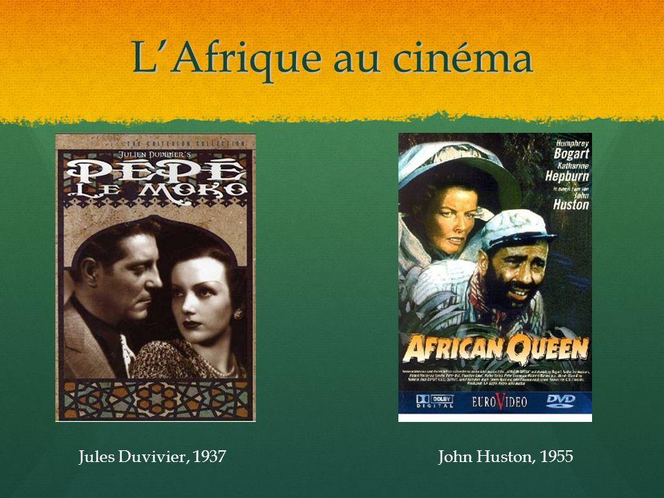 LAfrique au cinéma Jules Duvivier, 1937John Huston, 1955