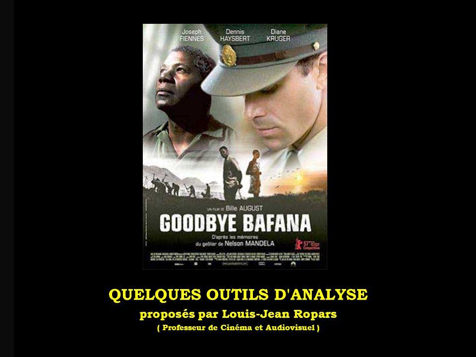 louis-jean Roparslouis-Jean ropars Goodbye Bafana un film de Bille August V Le langage du film Comment l auteur montre et démontre son point de vue par :