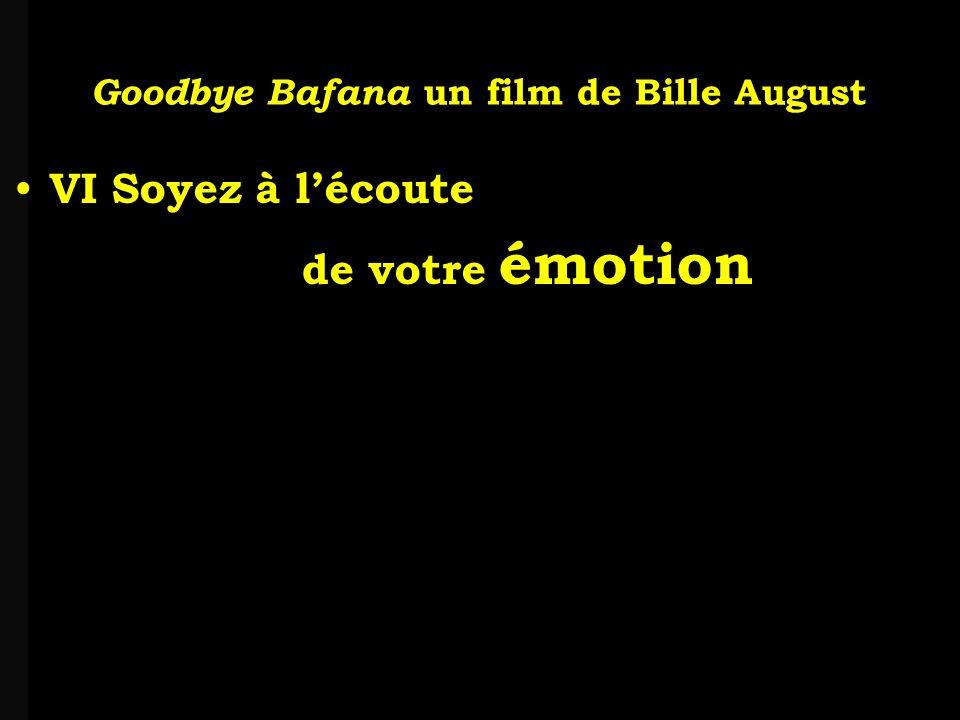 louis-jean Roparslouis-Jean ropars VI Soyez à lécoute de votre émotion Goodbye Bafana un film de Bille August