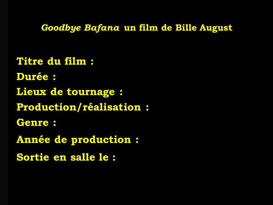 louis-jean Roparslouis-Jean ropars Goodbye Bafana un film de Bille August V-3 La fonction de limage et du son au service de la narration et du point de vue de lauteur.