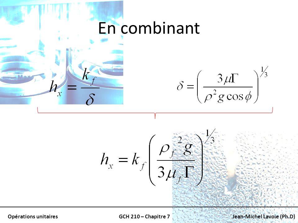Opérations unitairesGCH 210 – Chapitre 7Jean-Michel Lavoie (Ph.D) En combinant