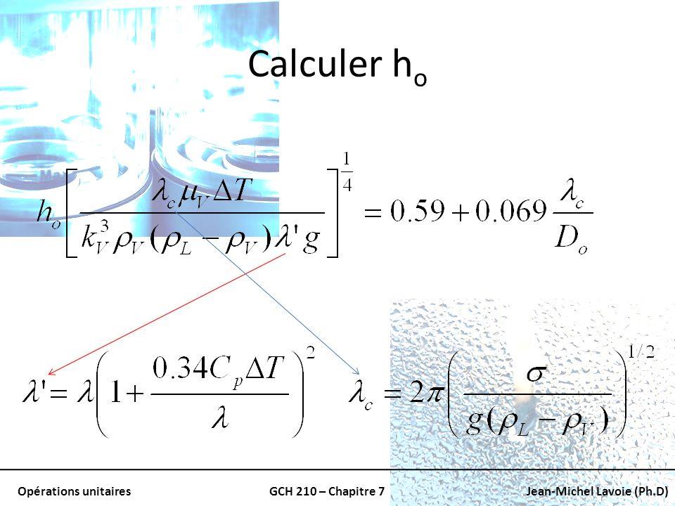 Opérations unitairesGCH 210 – Chapitre 7Jean-Michel Lavoie (Ph.D) Calculer h o