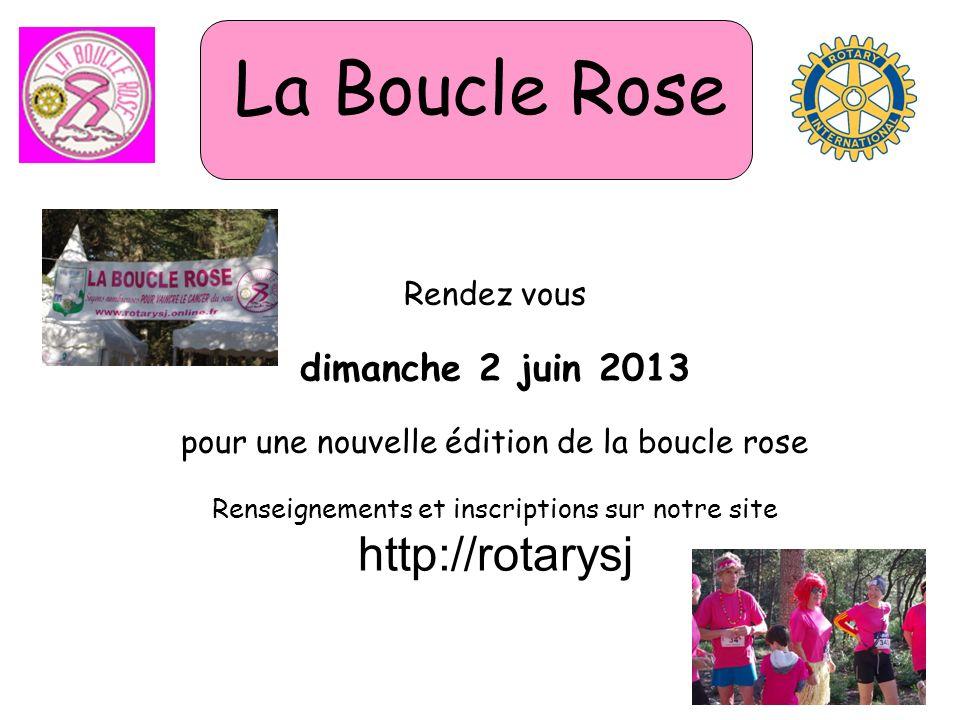 Rendez vous dimanche 2 juin 2013 pour une nouvelle édition de la boucle rose Renseignements et inscriptions sur notre site http://rotarysj