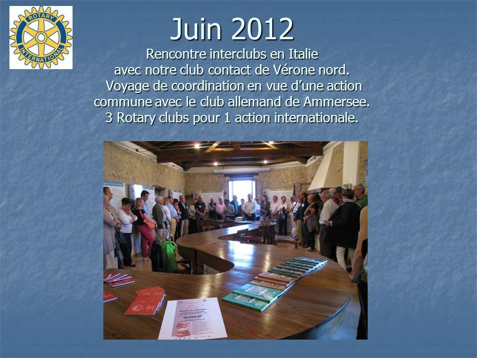 Juin 2012 Rencontre interclubs en Italie avec notre club contact de Vérone nord. Voyage de coordination en vue dune action commune avec le club allema