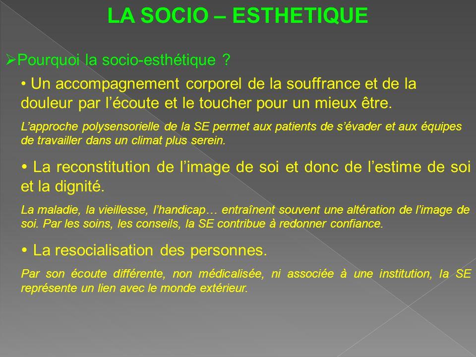 LA SOCIO – ESTHETIQUE Pourquoi la socio-esthétique .