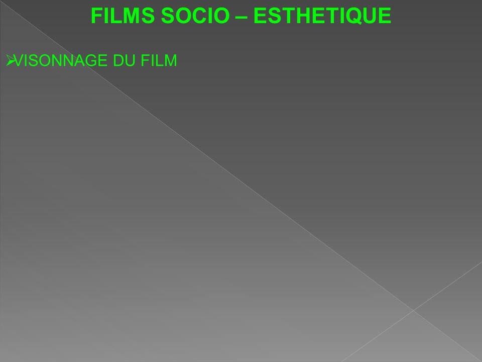 FILMS SOCIO – ESTHETIQUE VISONNAGE DU FILM