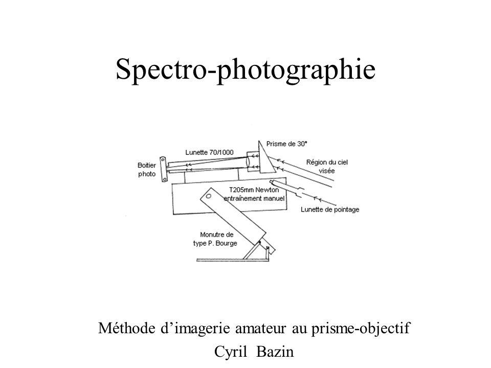 Spectro-photographie Méthode dimagerie amateur au prisme-objectif Cyril Bazin