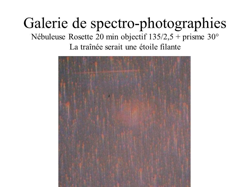 Galerie de spectro-photographies Nébuleuse Rosette 20 min objectif 135/2,5 + prisme 30° La traînée serait une étoile filante