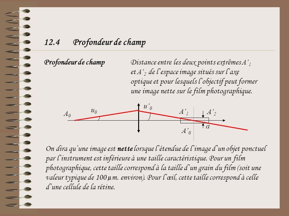 12.4Profondeur de champ Profondeur de champ Distance entre les deux points extrêmes A 1 et A 2 de lespace image situés sur laxe optique et pour lesque
