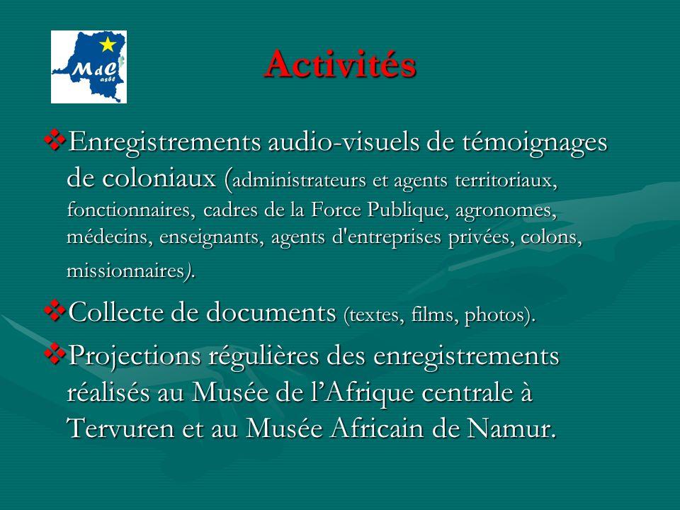 Activités Enregistrements audio-visuels de témoignages de coloniaux ( administrateurs et agents territoriaux, fonctionnaires, cadres de la Force Publi