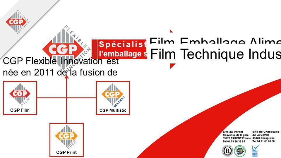 CGP Flexible Innovation est née en 2011 de la fusion de CGP Film CGP Print CGP Multisac Spécialiste de lemballage souple Film Emballage Alimentaire Fi