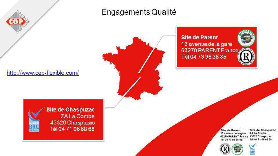 Engagements Qualité Site de Parent 13 avenue de la gare 63270 PARENT France Tél 04 73 96 38 85 Site de Chaspuzac ZA La Combe 43320 Chaspuzac Tél 04 71 06 68 68 http://www.cgp-flexible.com/