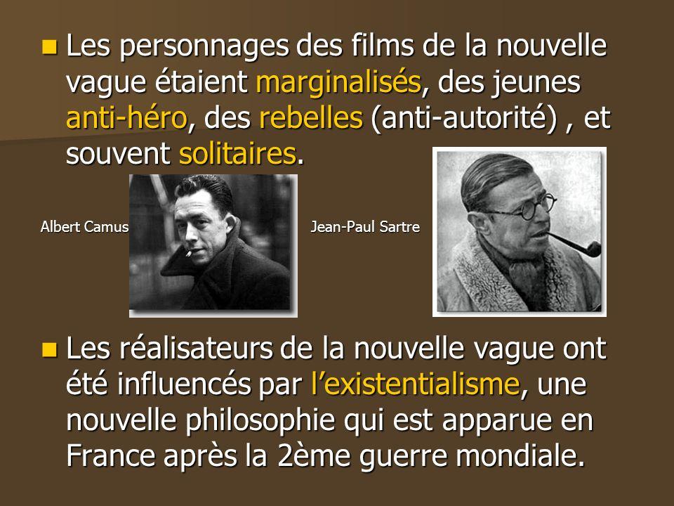 Les personnages des films de la nouvelle vague étaient marginalisés, des jeunes anti-héro, des rebelles (anti-autorité), et souvent solitaires.