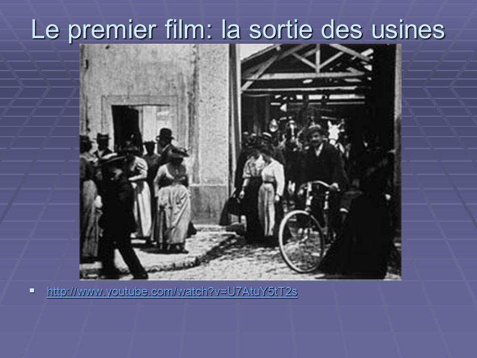 Le premier film: la sortie des usines Lumière, 19 mars 1895 http://www.youtube.com/watch?v=U7AtuY5tT2s http://www.youtube.com/watch?v=U7AtuY5tT2s http