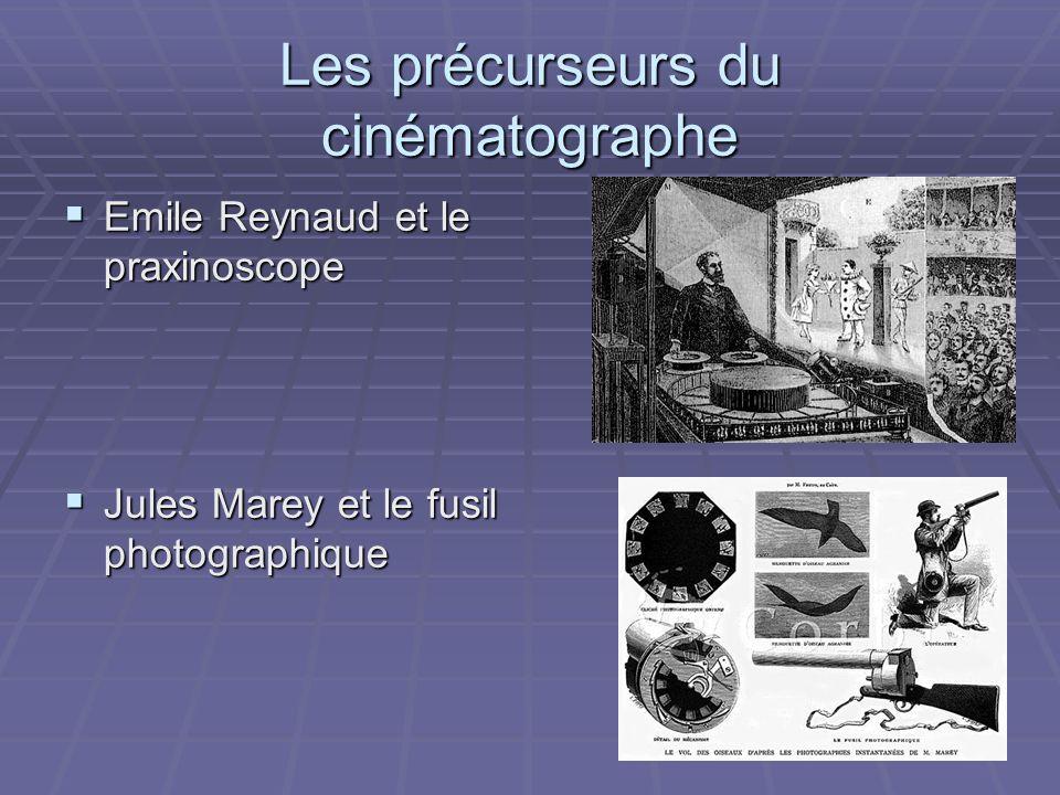 Les précurseurs du cinématographe Emile Reynaud et le praxinoscope Emile Reynaud et le praxinoscope Jules Marey et le fusil photographique Jules Marey