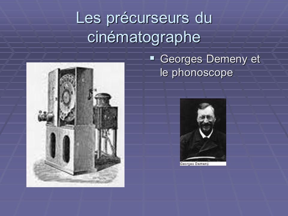 Les précurseurs du cinématographe Georges Demeny et le phonoscope Georges Demeny et le phonoscope