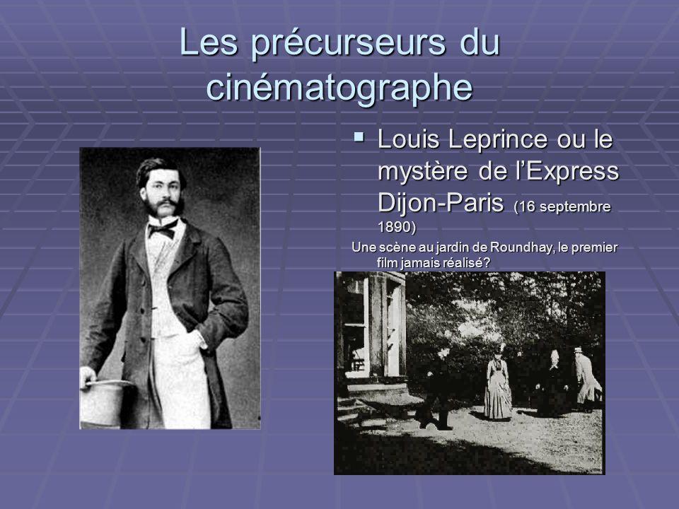 Les précurseurs du cinématographe Louis Leprince ou le mystère de lExpress Dijon-Paris (16 septembre 1890) Louis Leprince ou le mystère de lExpress Di