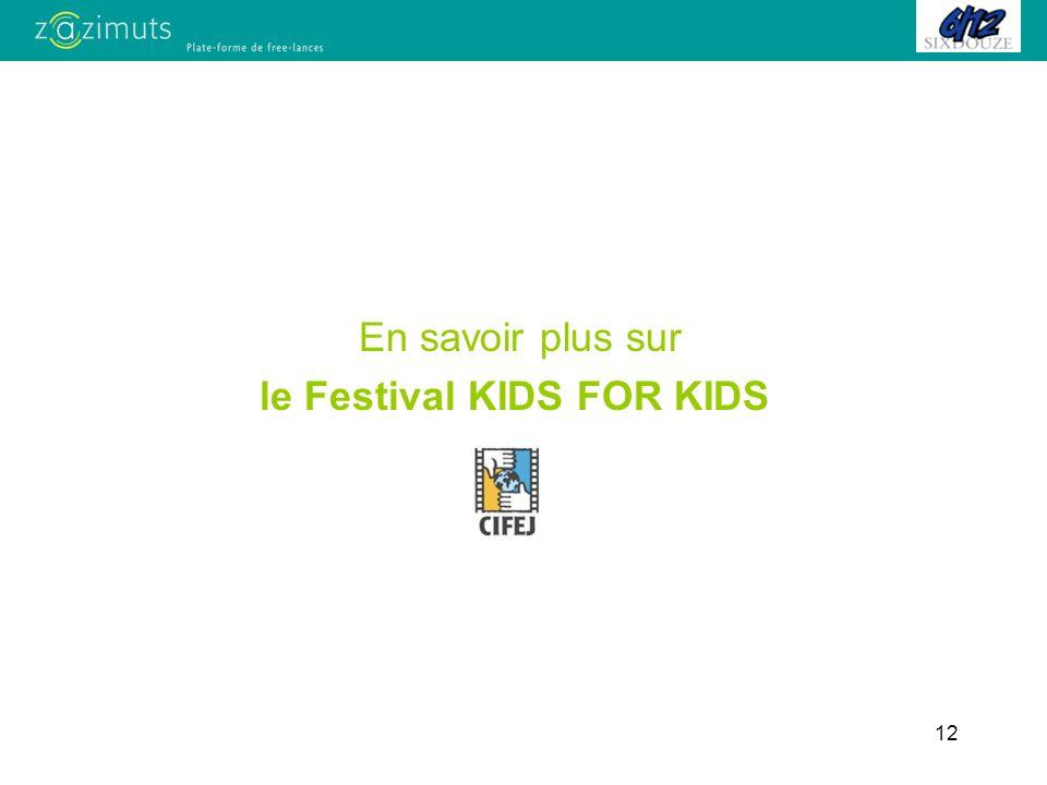 12 En savoir plus sur le Festival KIDS FOR KIDS