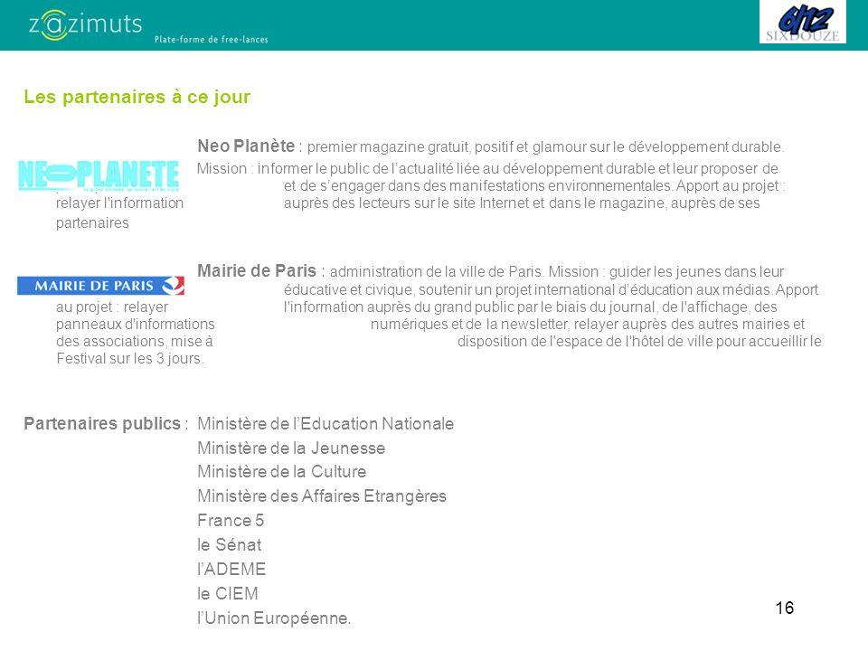 16 Les partenaires à ce jour Neo Planète : premier magazine gratuit, positif et glamour sur le développement durable.