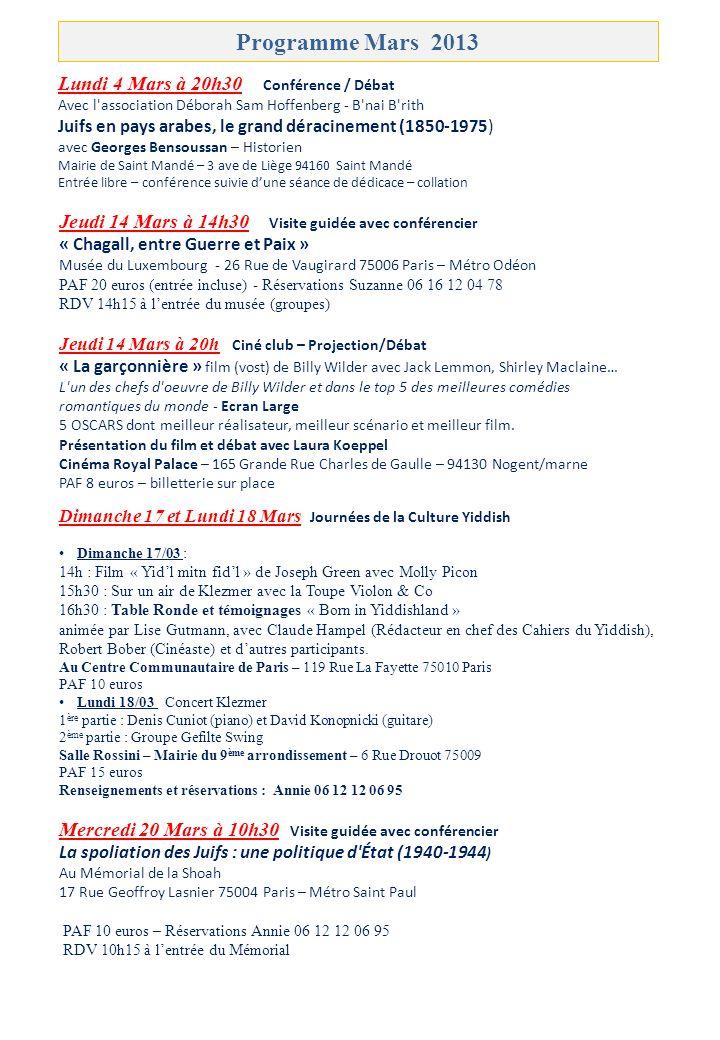 Mercredi 10 Avril à 11h30 Visite guidée avec conférencier « La Valise mexicaine, Capa, Taro, Chim » Les négatifs retrouvés de la guerre civile espagnole Musée dart et dhistoire du judaïsme – 71 Rue du Temple – Métro Hôtel de Ville PAF 15 euros – Réservations Suzanne 06 16 12 04 78 - RDV 11h15 à lentrée du MAHJ Jeudi 11 Avril à 20h Cinéma « Rondo » Film dOlivier Van Malderghem avec Jean-Pierre Marielle Traité avec délicatesse, ce tête-à-tête affectif et philosophique entre le vieil homme et l enfant sonne comme une réponse, douce mais insistante, à toutes les barbaries-Télérama Cinéma Royal Palace – 165 Grande Rue Charles de Gaulle – 94130 Nogent/marne PAF 8 euros – billetterie sur place Dimanche 14 Avril de 14h à 19h Stage avec Rivka Crémisi et Shinta Zenker Symbolique des lettres hébraïques et Calligraphie « Lœil, le passage du visible à linvisible » PAF 50 euros / stage - Inscriptions : Aline 06 62 08 42 92 Lieu : 173 Ave du Général De Gaulle – 94170 Le Perreux Programme Avril 2013 Dimanche 7 Avril à 17h Rencontre Littéraire Les Rencontres littéraires de la MCJ sont le fruit des coups de cœur des lecteurs de notre association qui, tout au long de lannée, ont lu, cherché, découvert et aimé.