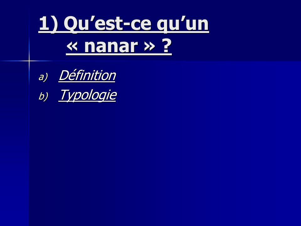 1) Quest-ce quun « nanar » ? a) Définition b) Typologie