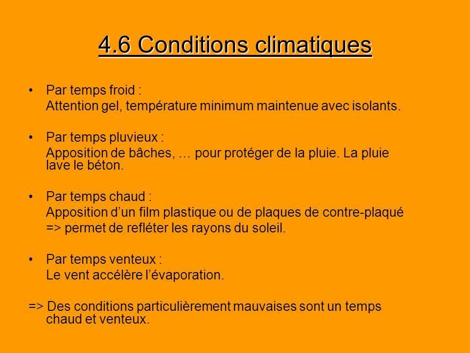 4.6 Conditions climatiques Par temps froid : Attention gel, température minimum maintenue avec isolants. Par temps pluvieux : Apposition de bâches, …