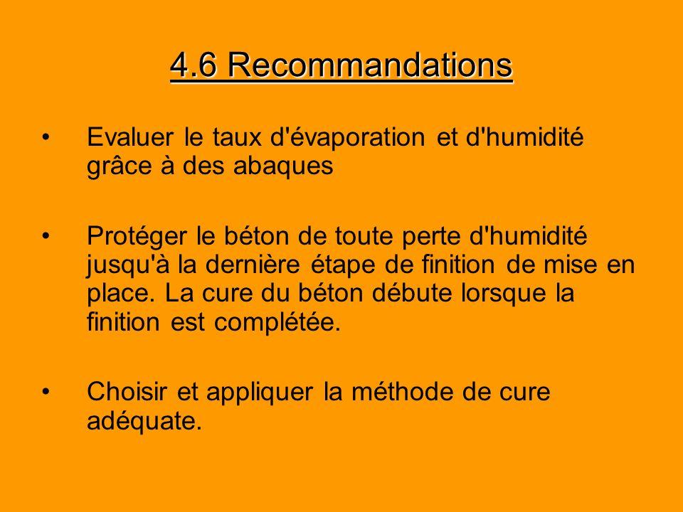 4.6 Recommandations Evaluer le taux d'évaporation et d'humidité grâce à des abaques Protéger le béton de toute perte d'humidité jusqu'à la dernière ét