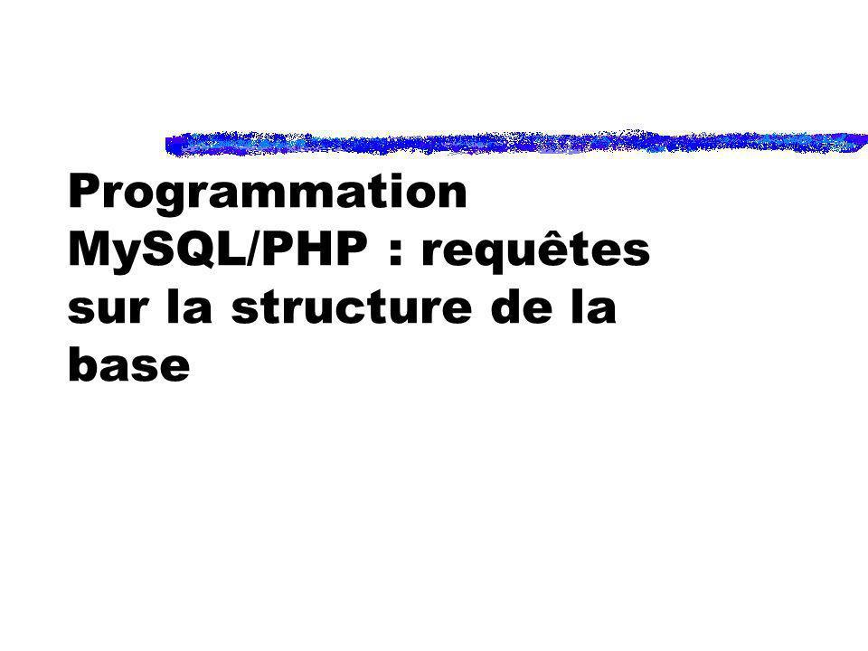 Programmation MySQL/PHP : requêtes sur la structure de la base