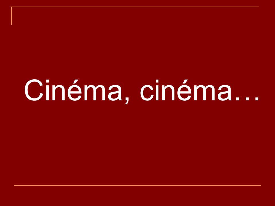 Cinéma, cinéma…
