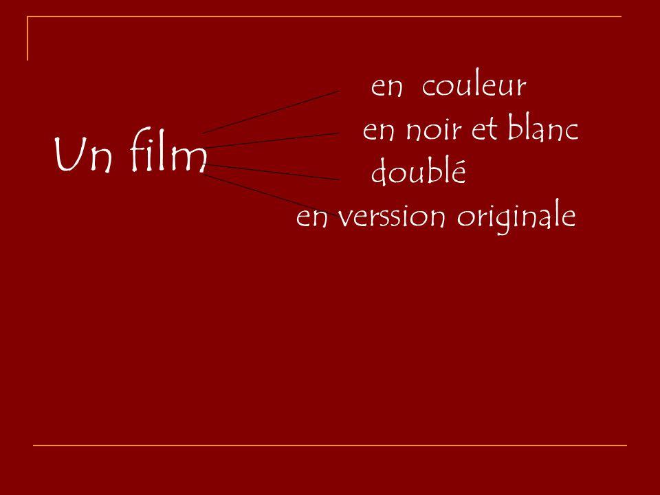 Un film en couleur en noir et blanc doublé en verssion originale