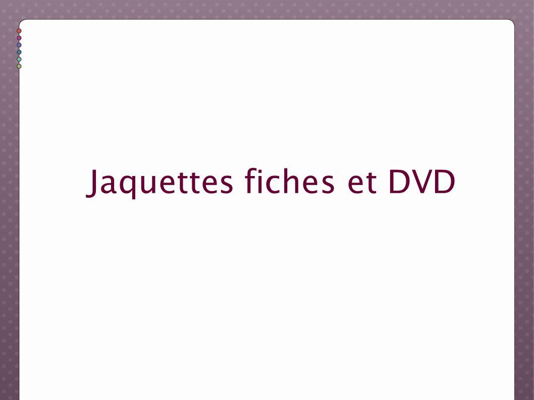 Jaquettes fiches et DVD