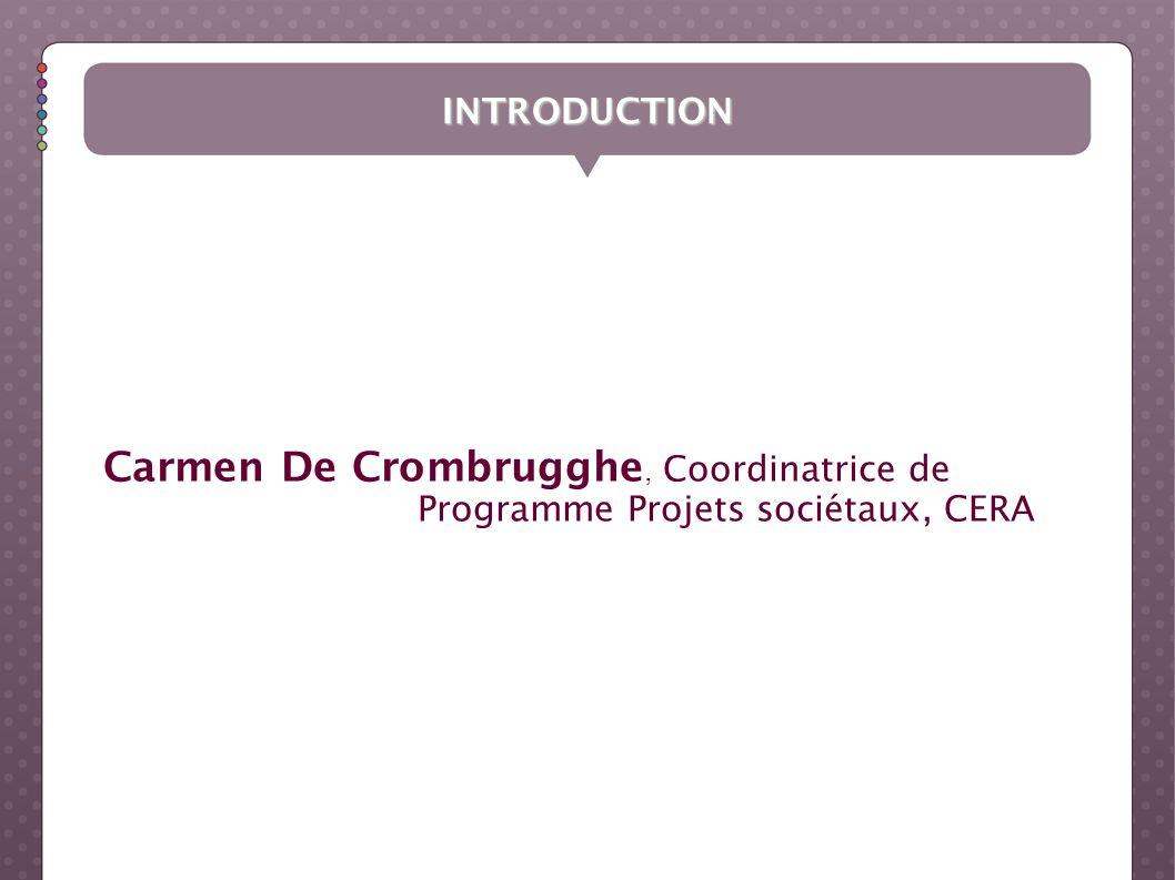 Carmen De Crombrugghe, Coordinatrice de Programme Projets sociétaux, CERA INTRODUCTION