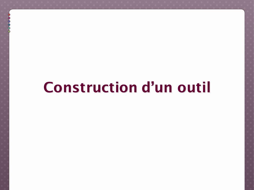 Construction dun outil