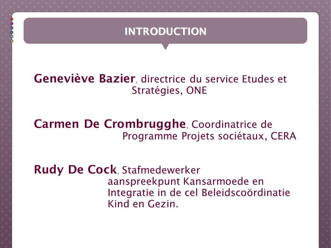 Geneviève Bazier, directrice du service Etudes et Stratégies, ONE Carmen De Crombrugghe, Coordinatrice de Programme Projets sociétaux, CERA Rudy De Co