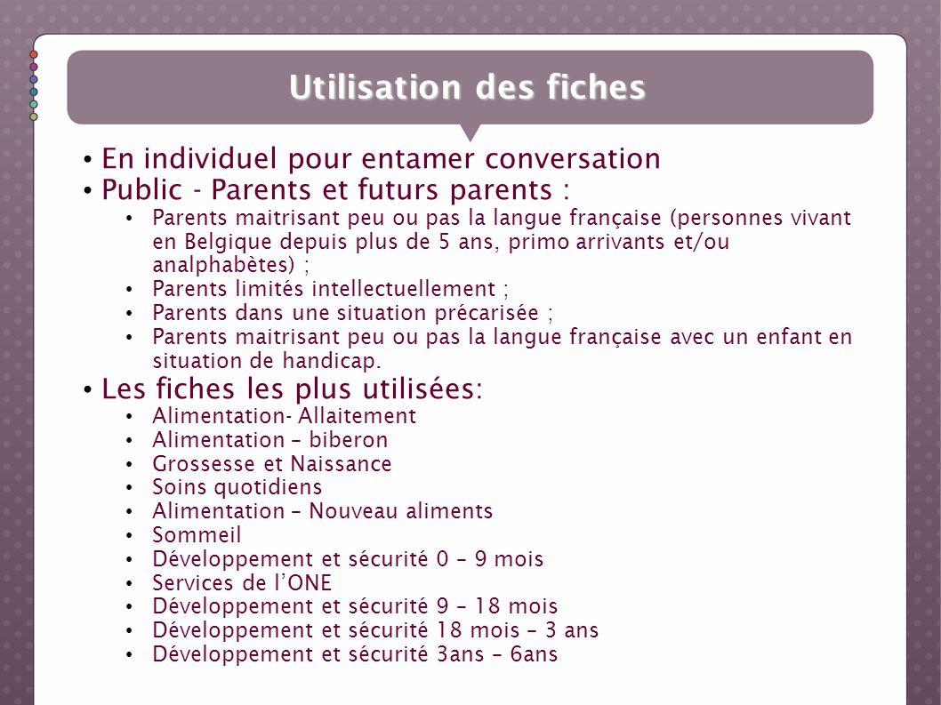 Utilisation des fiches En individuel pour entamer conversation Public - Parents et futurs parents : Parents maitrisant peu ou pas la langue française