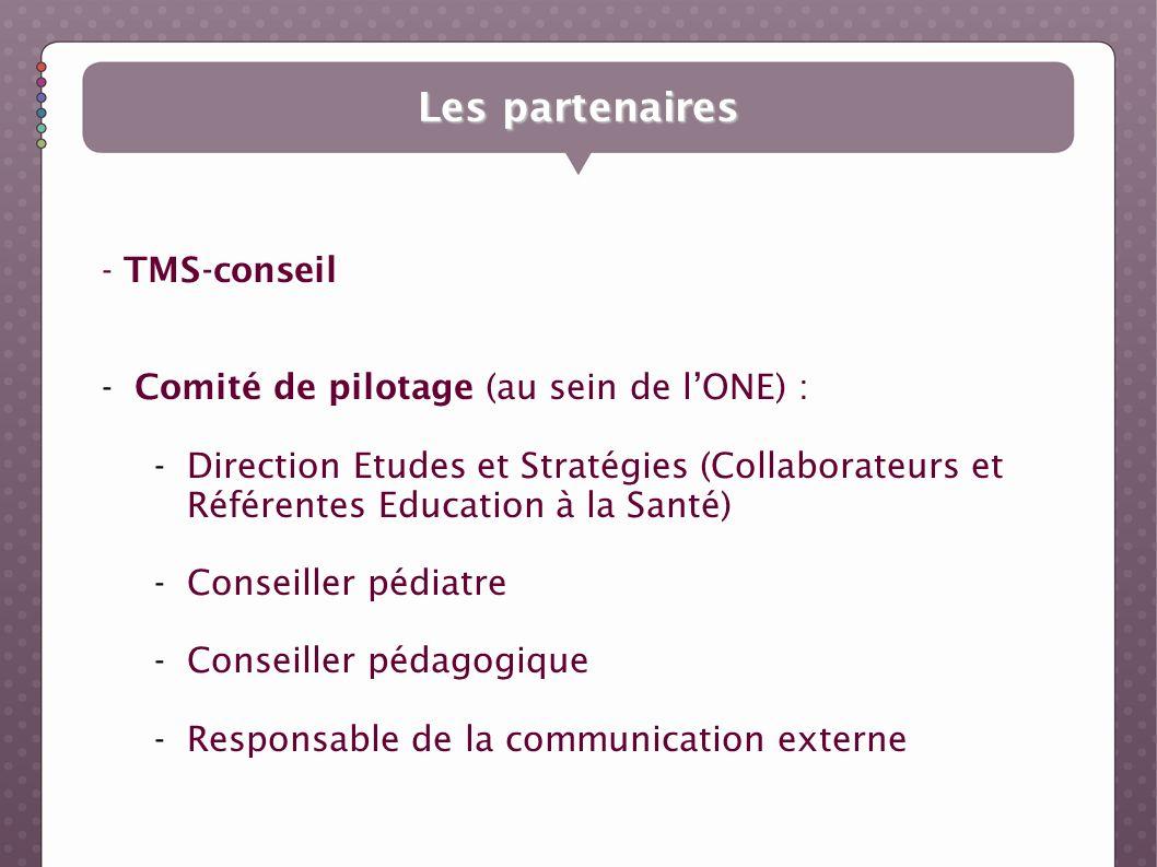 - TMS-conseil - Comité de pilotage (au sein de lONE) : -Direction Etudes et Stratégies (Collaborateurs et Référentes Education à la Santé) -Conseiller