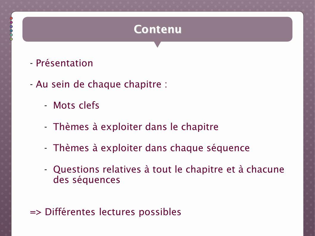 - Présentation - Au sein de chaque chapitre : -Mots clefs -Thèmes à exploiter dans le chapitre -Thèmes à exploiter dans chaque séquence -Questions rel