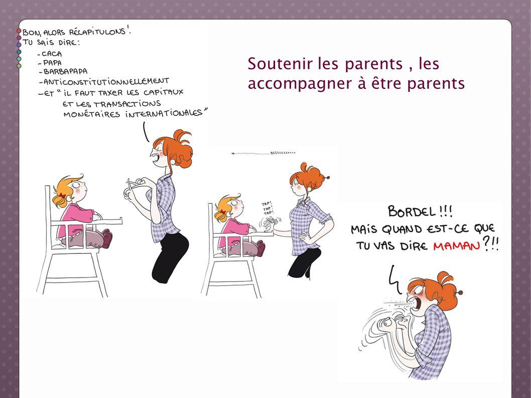 Soutenir les parents, les accompagner à être parents