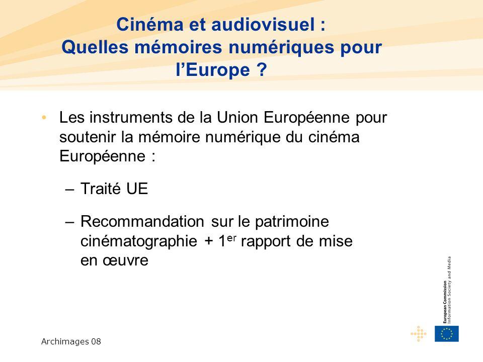 Archimages 08 Recommandation sur le patrimoine cinématographique Intitulée « Recommandation du Parlement européen et du Conseil relative au patrimoine cinématographique et la compétitivité des activités industrielles connexes ».