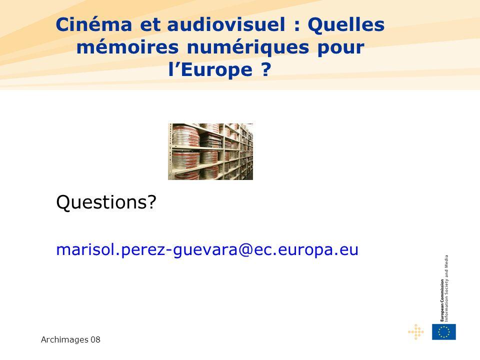 Archimages 08 Cinéma et audiovisuel : Quelles mémoires numériques pour lEurope .