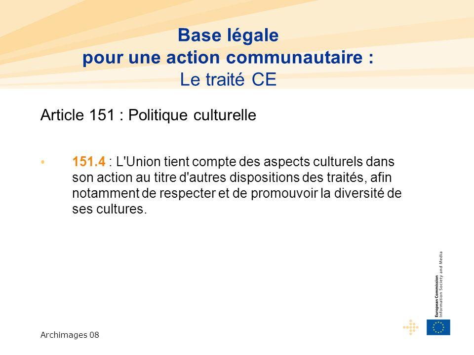 Archimages 08 Signe politique au niveau européen : le patrimoine cinématographique est important .