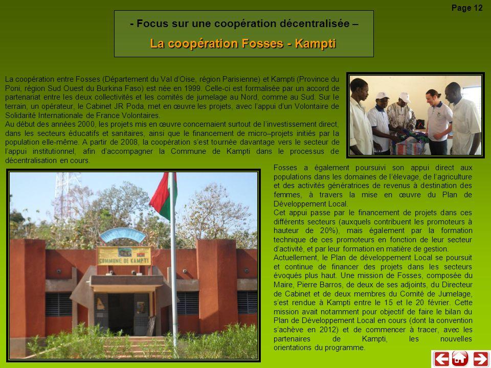 La coopération entre Fosses (Département du Val dOise, région Parisienne) et Kampti (Province du Poni, région Sud Ouest du Burkina Faso) est née en 19