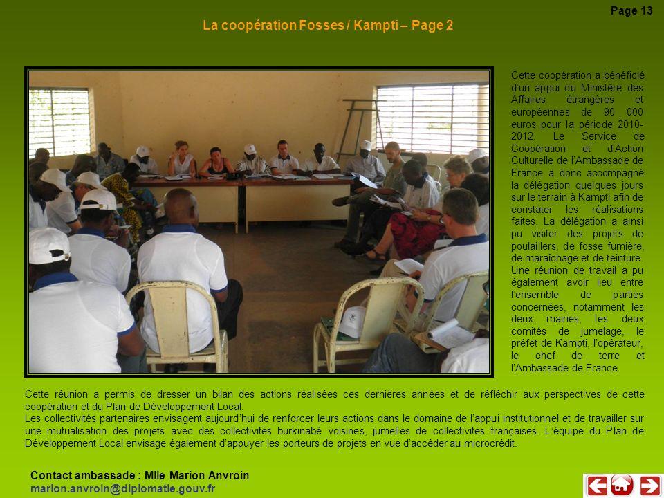 Cette coopération a bénéficié dun appui du Ministère des Affaires étrangères et européennes de 90 000 euros pour la période 2010- 2012. Le Service de
