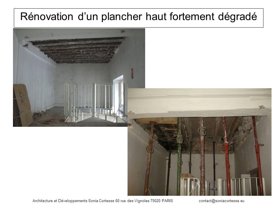 Architecture et Développements Sonia Cortesse 60 rue des Vignoles 75020 PARIS contact@soniacortesse.eu Rénovation dun plancher haut fortement dégradé