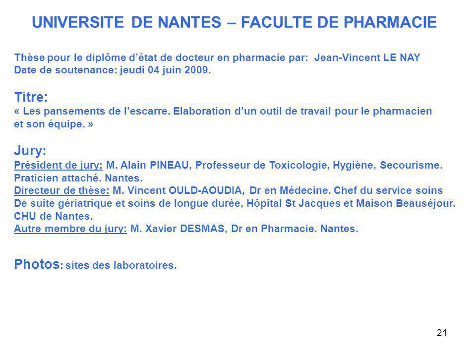 21 UNIVERSITE DE NANTES – FACULTE DE PHARMACIE Thèse pour le diplôme détat de docteur en pharmacie par: Jean-Vincent LE NAY Date de soutenance: jeudi