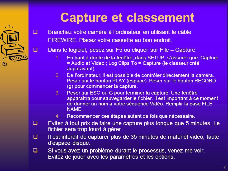 Capture et classement Branchez votre caméra à lordinateur en utilisant le câble FIREWIRE.